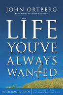 The Life You've Always Wanted Participant's Guide
