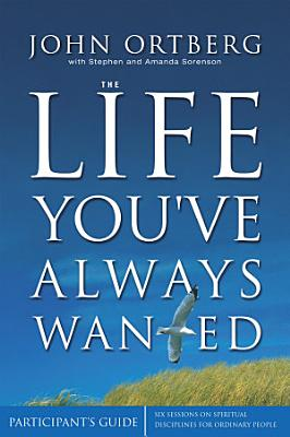 The Life You ve Always Wanted Participant s Guide PDF