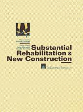 Substantial Rehabilitation & New Construction: ■ For Project Managers Working with Architects ■ Production Step-by-Step ■ Model Policies & Procedures ■ Forms and Documents