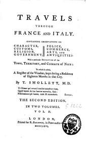 Travels Through France and Italy: With a Particular Description of the Town, Territory, and Climate of Nice, Volume 2