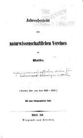 Jahresbericht des Naturwissenschaftlichen vereines in Halle: Bände 2-4