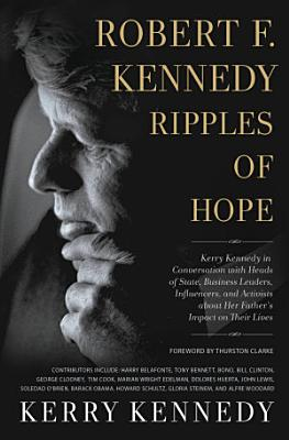 Robert F  Kennedy  Ripples of Hope