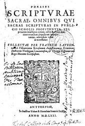 Phrases scriptvrae sacrae: omnibvs qvi sacras scriptvras in pvblicis scholis profitentvr