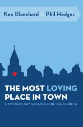 The Most Loving Place in Town: A Modern Day Parable for the Church