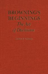 Browning's Beginnings: The Art of Disclosure