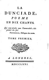 La Dunciade: poème en dix chants, Volume1