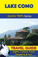 Lake Como Travel Guide (Quick Trips Series)
