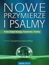 Nowe Przymierze i Psalmy: Pismo Święte Nowego Testamentu i Psalmy