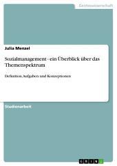 Sozialmanagement - ein Überblick über das Themenspektrum: Definition, Aufgaben und Konzeptionen