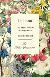 Ikebana/The Art of Flower Arrangement - Ikenobo School