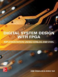 Digital System Design with FPGA  Implementation Using Verilog and VHDL