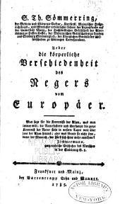 Ueber die körperliche Verschiedenheit des Negers vom Europäer