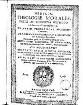Medulla theologiae moralis: facili ac perspicua methodo resolvens casus conscientiae