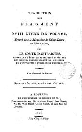 Traduction d'un fragment du xviii. livre de Polybe, trouvé par le comte d'Antraigues [really a satire written by him]. [Followed by] Requête des bourgeois de la ville d'Anspach à sa majesté le roi de Prusse. Trad
