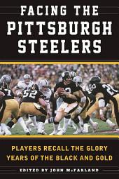 Facing the Pittsburgh Steelers: Players Recall the Glory Years of the Black and Gold