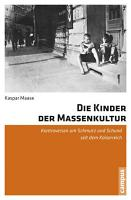 Die Kinder der Massenkultur PDF