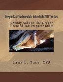 Oregon Tax Fundamentals  Individuals 2017 Tax Law Book