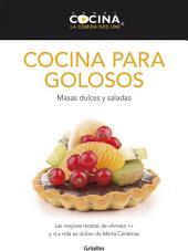 Cocina para golosos: Masas dulces y saladas