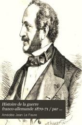 Histoire de la guerre franco-allemande 1870-71: Volume1