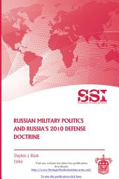 Russian Military Politics and Russia's 2010 Defense Doctrine