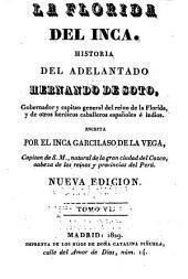 La Florida del Inca *: historia del adelantado Hernando de Soto, gobernador y capitán general del reino de la Florida y de otros heróicos caballeros e indios, Volumen 1