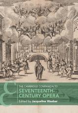 The Cambridge Companion to Seventeenth Century Opera PDF