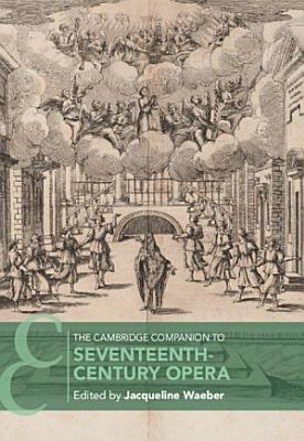 The Cambridge Companion to Seventeenth Century Opera PDF