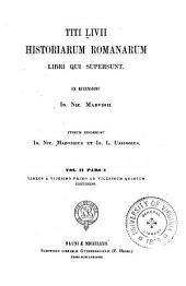 Titi Livii Historiarum romanarum libri qui supersunt: Volume 2, Part 1