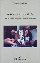 MONNAIE ET SOCIÉTÉS: Une socio-anthropologie des pratiques monétaires