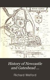 History of Newcastle and Gateshead ...: Sixteenth & seventeenth centuries. 1887