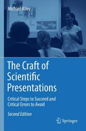 The Craft of Scientific Presentations: Critical Steps to Succeed and Critical Errors to Avoid, Edition 2