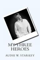My Three Heroes