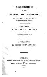 Considerations on the Theory of Religion     To which are added  two discourses  the former  on the life and character of Christ  the latter on the benefit procured by his death     With an appendix  concerning the use of the word Soul in Holy Scripture  and the state of the dead there described     Fifth edition  corrected and compleated PDF