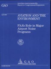 Aviation and the Environment: FAA's Role in Major Airport Noise Programs
