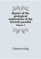 Report of the geological exploration of the fortieth parallel