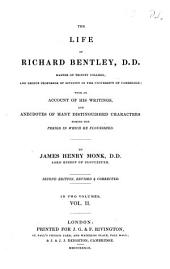 The Life of Richard Bentley: D.D., Master of Trinity College ... with an account of his writings, and anecdotes of many distinguished characters during the period in which he flourished