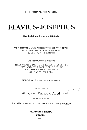 The Complete Works of Flavius Josephus  the Celebrated Jewish Historian Comprising the History and the Antiquities of the Jews     PDF