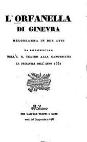 L'orfanella di Ginevra. Melodramma in 2 atti. (Musica di Luigi Ricci)
