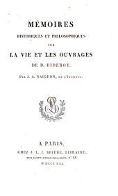 Mémoires historiques et philosophiques sur la vie et les ouvrages de D. Diderot