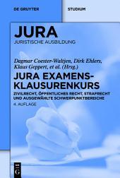 JURA Examensklausurenkurs: Zivilrecht, Öffentliches Recht, Strafrecht und ausgewählte Schwerpunktbereiche, Ausgabe 4