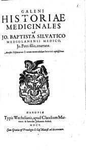 Galeni historiae medicinales