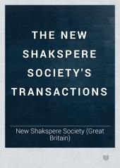 The New Shakspere Society's Transactions: Volume 3