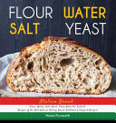 Italian Bread  FLOUR  WATER  SALT  YEAST  From Italy the Tastiest Recipes of the Best Artisan Baking Bread  Cookbook  PDF