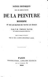 Notices Historiques sur les chefs-d'œuvre de la peinture moderne et sur les maitres de toutes les écoles