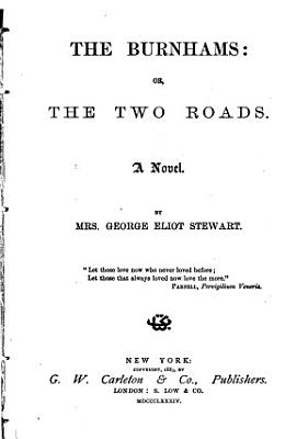 The Burnhams  Or  The Two Roads PDF