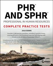 PHR and SPHR Professional in Human Resources Certification Complete Practice Tests PDF