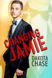 Changing Jamie: Edition 2