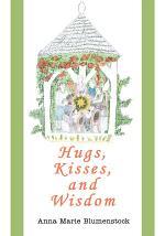 Hugs, Kisses, and Wisdom
