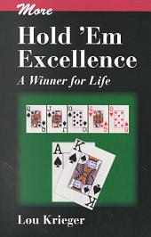 More Hold'em Excellence: A Winner for Life