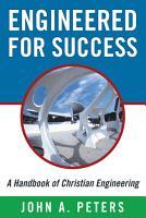 Engineered for Success  A Handbook of Christian Engineering PDF